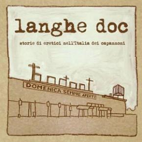 Langhe Doc: storia di eretici nell'Italia dei capannoni