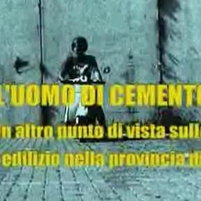 &quot;L&#039;uomo di cemento&quot;: film-denuncia sulla deturpazione del ponente ligure