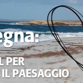 Invia anche tu una mail per difendere il paesaggio della Sardegna, patrimonio di tutti!