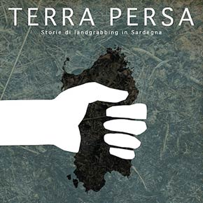 Terra Persa. Documentario sul land grabbing in Sardegna