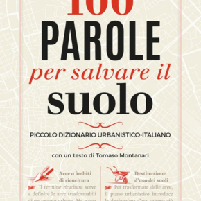 100 parole per salvare il suolo. Piccolo dizionario urbanistico italiano