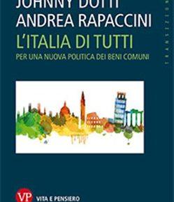 L'Italia di tutti. Per una nuova politica dei Beni Comuni