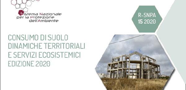 Rapporto ISPRA SNPA: Il consumo di suolo in Italia 2020