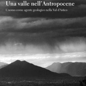 Una valle nell'Antropocene. L'uomo come agente geologico nella Val d'Astico